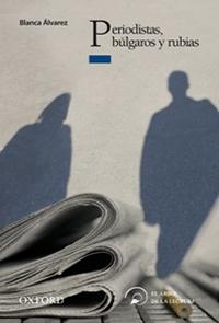 Periodistas, búlgaros y rubias