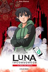 Luna y los incorpóreos - La rosa de cristal
